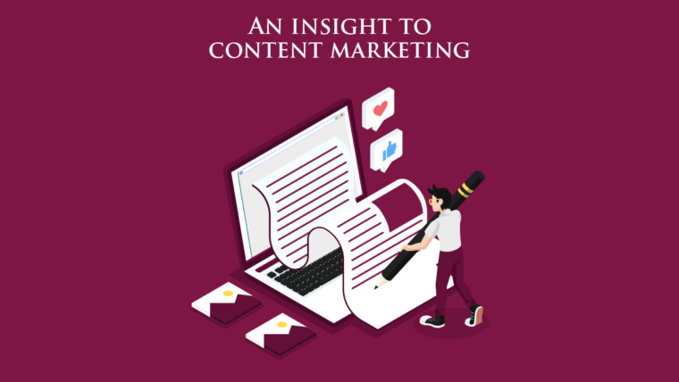 AN INSIGHT TO CONTENT MARKETING